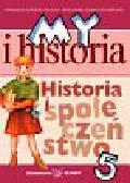 Surdyk-Fertsch Wiesława, Szeweluk-Wyrwa Bogumiła - My i historia Historia i społeczeństwo Podręcznik kl.V