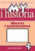 Surdyk-Fertsch Wiesława, Szeweluk-Wyrwa Bogumiła - My i historia Historia i społeczeństwo Zeszyt ćwiczeń kl.4