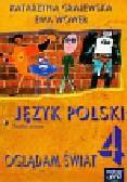 Grajewska Katarzyna, Wower Ewa - Oglądam świat 4 Język polski Zeszyt ucznia. Szkoła podstawowa