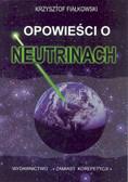 Krzysztof Fiałkowski - Opowieści o neutrinach