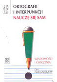 Wójcik Janina - Ortografii i interpunkcji nauczę się sam. Wiadomości i ćwiczenia dla gimnazjalistów. Wydanie zmienione