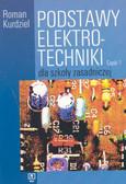Roman Kurdziel - Podstawy elektrotechniki dla zsz. Część 1