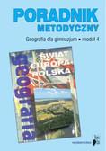 Sulejczak Ewa (red.) - Poradnik metodyczny Geografia dla gimnazjum Świat Europa Polska Moduł 4