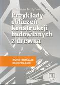 Nożyński Władysław - Przykłady obliczeń konst bud z drewna