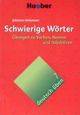 Schumann Johannes - Deutsch uben 7 Schwierige Worter