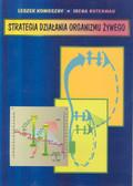 Konieczny Leszek, Roterman Irena - Strategia działania organizmu żywego