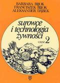 Barbara Bijok, Franciszek Bijok, Aleksander Dąbek - Surowce i technologia żywności. Część 2