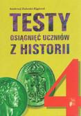 Zaleski-Ejgierd Andrzej - Testy osiągnięć uczniów z historii. Klasa IV