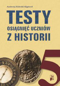 Zaleski-Ejgierd Andrzej - Testy osiągnięć uczniów z historii. Klasa V