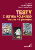 Dykier Anna, Pempera Ryszard, Wysocka-Paech - Testy z języka polskiego dla klas 1-3 gimnazjum