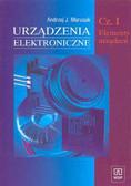 Andrzej J. Marusak - Urządzenia elektroniczne. Część 1. Elementy urządzeń