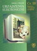 Andrzej J. Marusak - Urządzenia elektroniczne. Część 3. Budowa i działanie