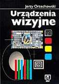 Jerzy Orzechowski - Urządzenia wizyjne