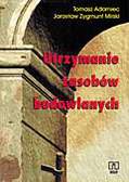 Tomasz Adamiec, Jarosław Mirski - Utrzymanie zasobów budowlanych