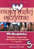 Kuźnieców Janusz - W mojej małej ojczyźnie Wielkopolska 5