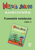 Beata Okraska-Ćwiek, Małgorzata Walczak - Wesoła szkoła sześciolatka. Przewodnik metodyczny. Część 4
