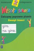 Dobrowolska Hanna, Konieczna Anna - Wesoła szkoła 2 Ćwiczymy poprawne pisanie Zeszyt 3