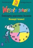 Hanisz Jadwiga - Wesoła szkoła 3 Ćwiczymy poprawne liczenie Zeszyt 3