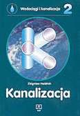 Zbigniew Heidrich - Wodociągi i kanalizacja. Część 2. Kanalizacja