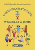 Zofia Cichalewska, Urszula Prz - Wychowanie fizyczne w szkole i w domu
