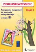 Kitlińska-Pięta Halina, Orzechowska Zenona, Stępień Magdalena - Z Ekoludkiem w szkole 3 Podręcznik z ćwiczeniami Część 5