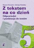 Chwastek Danuta, Pakuska Jadwiga - Z tekstem na co dzień. Odpowiedzi i punktacja do testów. Klasa 5
