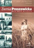 Król Dorota (red.) - Ziemia Proszowicka - moja mała ojczyzna - ścieżka edukacyjna