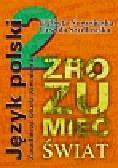 Nowosielska Elżbieta, Szydłowska Urszula - Zrozumieć świat 2 Podręcznik do kształcenia literackiego i kulturowego. Zasadnicza szkoła zawodowa