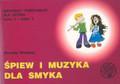 Śpiew i muzyka dla smyka 3 cz.2 mater.pomoc.