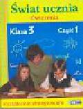 Grodzka Katarzyna - Świat ucznia ćwiczenia klasa 3 część 1 kształcenie zintegrowane