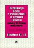 Ewa Kujawa, Maria Kurzyna - Metoda osiemnastu struktur wyrazowych w pracy z dziećmi z trudnościami w czytaniu i pisaniu. Struktura 11, 12