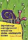 Grażyna Walczak - Stymulacja umiejętności widzenia...