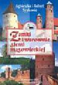 Sypka Agnieszka i Robert - Zamki i warownie ziemi mazowieckiej