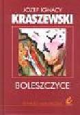 Kraszewski Józef Ignacy - Boleszczyce