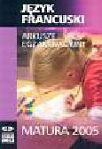 Język francuski Arkusze Matura 2005+CD