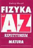Wasiak Andrzej - Fizyka A-Z Repetytorium