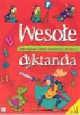 Michalec Bogusław - Wesołe dyktanda klasa 6. Zbiór dyktand i ćwiczeń ortograficznych dla klasy VI