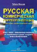 Mroczek Tatiana - Wzory listów i dokumentacji handlowej we współczesnym języku rosyjskim wraz z tłumaczeniami