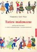 Szelc-Mays Magdalena - Tańce malowane podręcznik dla dzieci w wieku przedszkolnym i wczesnoszkolnym + CD