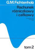 Fichtenholz G.M. - Rachunek różniczkowy i całkowy t.2 /w.12-2dod/