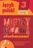 Praca zbiorowa - J.pol 3 Między nami słuchaczami Por.met.+CD