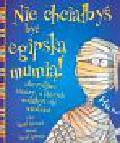 Stewart David - Nie chciałbyś być egipską mumią
