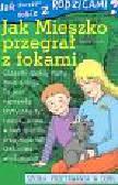 Szulc Agata - Jak poradzić sobie z rodzicami Jak Mieszko przegrał z fokami