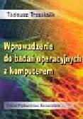 Trzaskalik Tadeusz - Wprowadzenie do badań operacyjnych z komputerem+KS