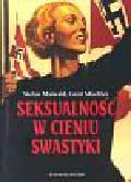 Maiwald Stefan, Mischler Gerd - Seksualność w cieniu swastyki