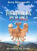 Kłoczowski Jerzy - Historia Polski do końca XV wieku