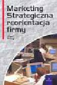 Piercy Nigel - Marketing Strategiczna reorientacja firmy