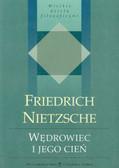 Nietzsche Friedrich - Wędrowiec i jego cień/ZS/