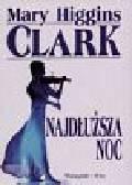 Clark Mary Higgins - Najdłuższa noc