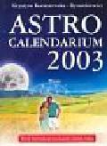 Konaszewska - Rymarkiewicz Krystyna - Astrocalendarium 2003